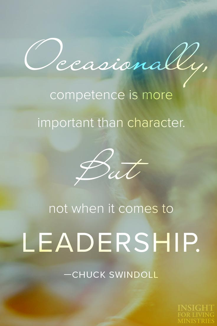 Occasionally, competence is more important than character. But not when it comes to leadership.