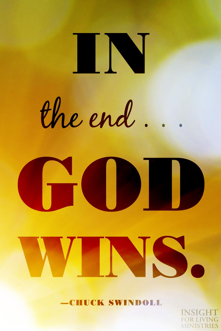 In the end . . . God wins.