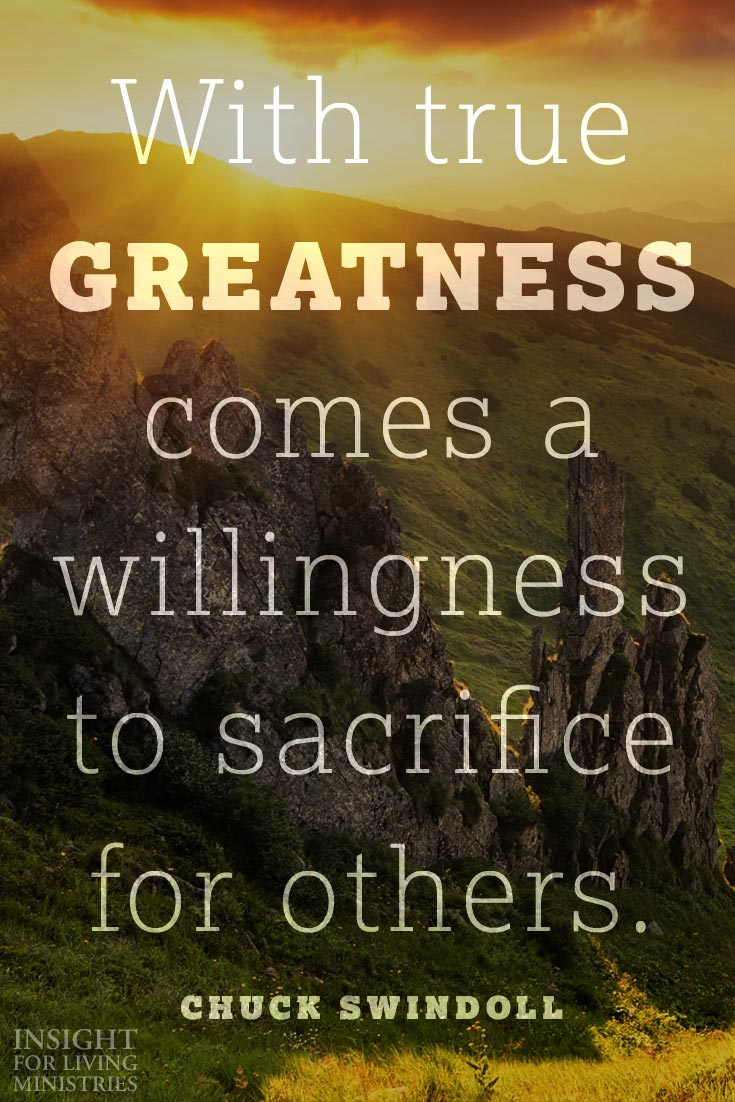 With true greatness comes a willingness to sacrifice for others.
