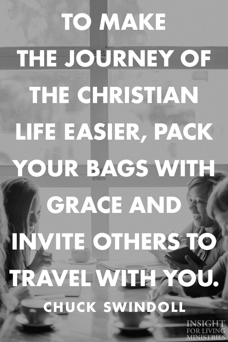 To make the journey of the Christian life easier, pack your bags with grace and invite others to travel with you.