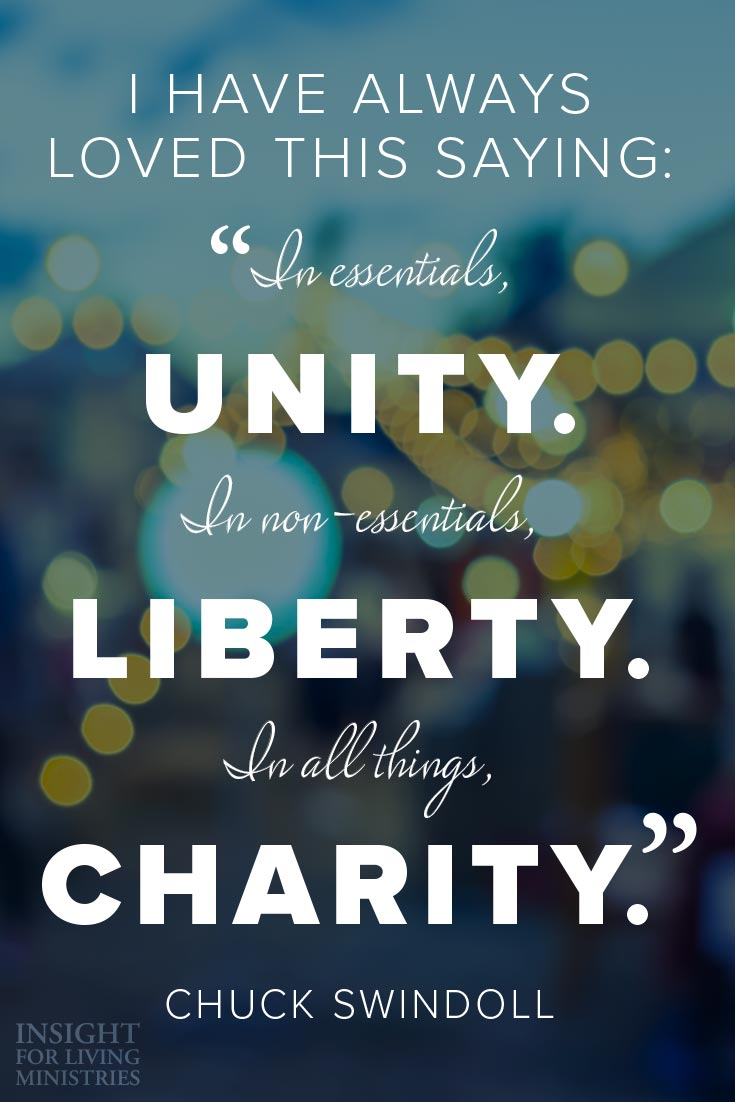 "I have always loved this saying: ""In essentials, unity. In non-essentials, liberty. In all things, charity."""
