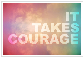 it-takes-courage