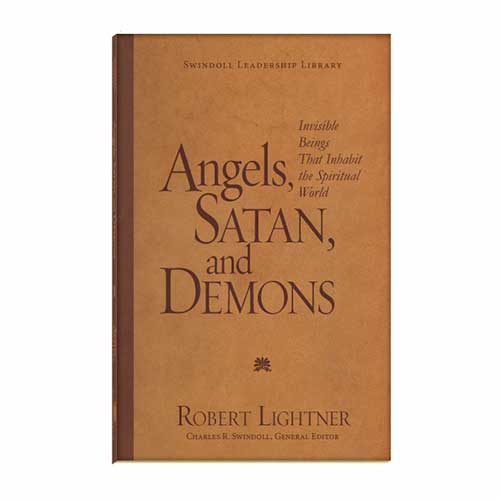 Angels, Satan, and Demons: Invisible Beings That Inhabit the Spiritual World –<em>by Robert Lightner</em>