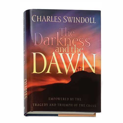 The Darkness and the Dawn: Empowered by the Tragedy and Triumph of the Cross -<em>by Charles R. Swindoll</em>