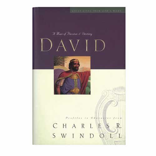 David: A Man of Passion and Destiny -<em>by Charles R. Swindoll</em>