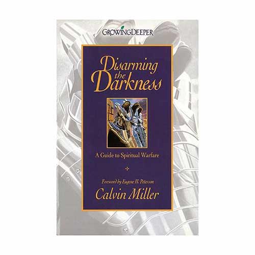Disarming the Darkness –<em>by Calvin Miller</em>