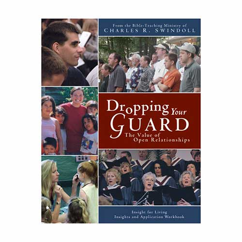 Dropping Your Guard: The Value of Open Relationships Bible Companion