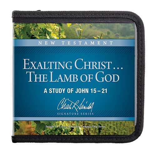 Exalting Christ . . . The Lamb of God: A Study of John 15-21—A Signature Series