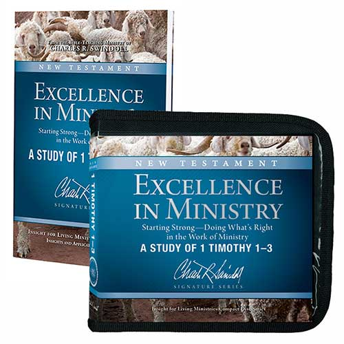 Excellence in Ministry: Starting Strong—Doing What's Right in the Work of Ministry—A Study of 1 Timothy 1–3 -ASignatureSeries