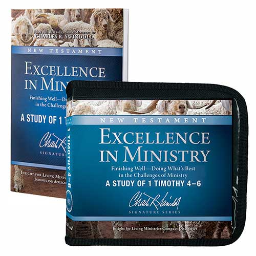 Excellence in Ministry: Finishing Well—Doing What's Best in the Challenges of Ministry—A Study of 1 Timothy 4–6 -ASignatureSeries