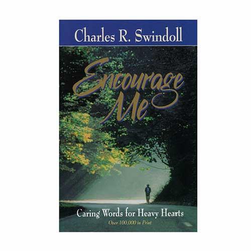 Encourage Me: Caring Words for Heavy Hearts -<em>by Charles R. Swindoll</em>
