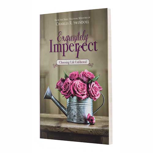 Exquisitely Imperfect: Choosing Life Unfiltered -<em>by Insight for Living Ministries</em>