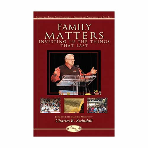 Family Matters: Investing in the Things That Last Bible Companion