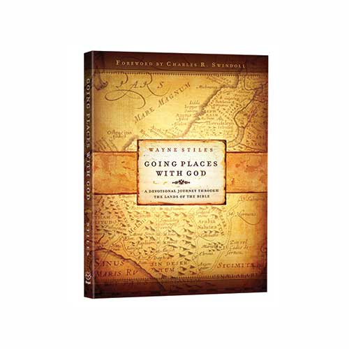 Going Places with God: A Devotional Journey Through the Lands of the Bible –<em>by Wayne Stiles (Foreword by Charles R. Swindoll)</em>