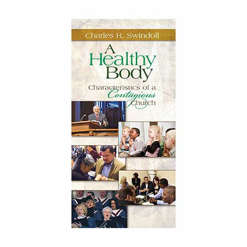 A Healthy Body: Characteristics of a Contagious Church -<em>by Charles R. Swindoll</em>