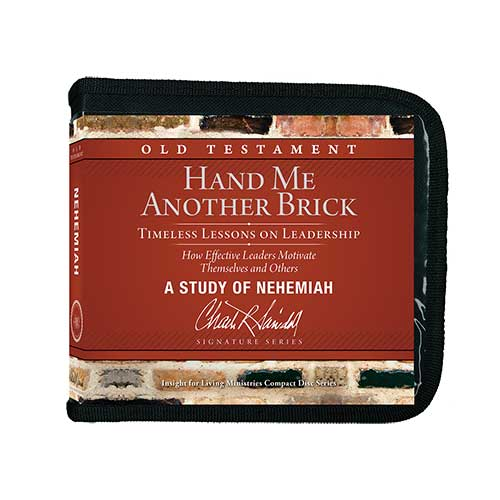 Hand Me Another Brick: Timeless Lessons on Leadership (Nehemiah) - A Signature Series