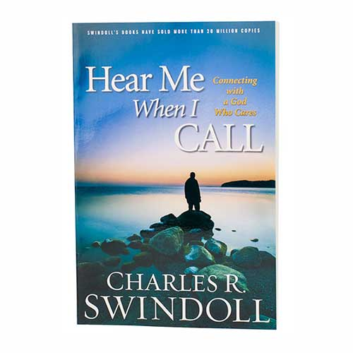 Hear Me When I Call: Connecting with a God Who Cares -<em>by Charles R. Swindoll</em>