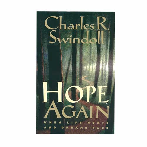 Hope Again: When Life Hurts and Dreams Fade -<em>by Charles R. Swindoll</em>