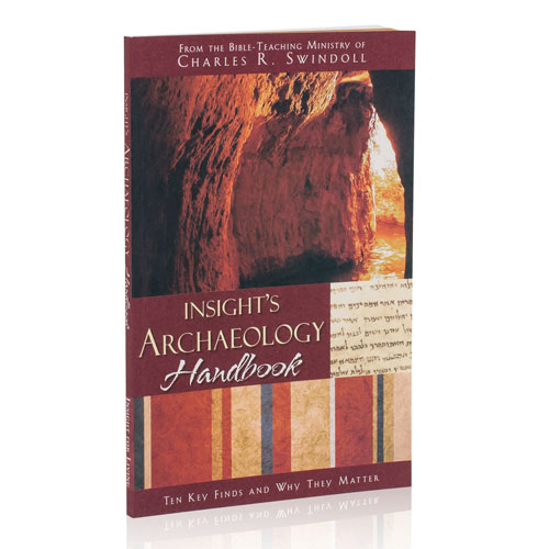 Insight's Archaeology Handbook: 10 Key Finds and Why They Matter –<em>by Insight for Living Ministries</em>