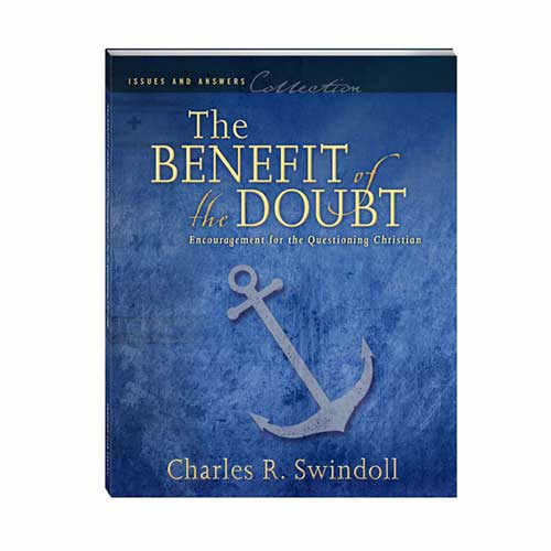 The Benefit of the Doubt: Encouragement for the Questioning Christian –<em>by Insight for Living Ministries</em>