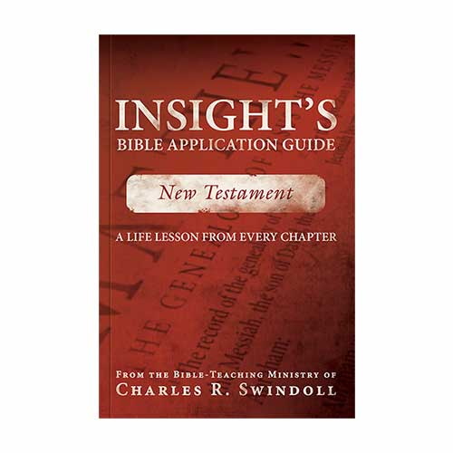 Insight's Bible Application Guide: New Testament—A Life Lesson from Every Chapter –<em>by Insight for Living Ministries</em>