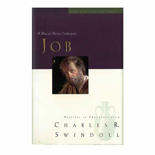 Job:  A Man of Heroic Endurance -<em>by Charles R. Swindoll</em>