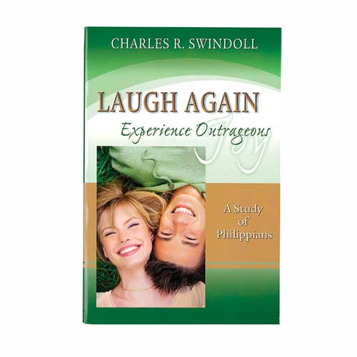 Laugh Again: Experience Outrageous Joy -<em>by Charles R. Swindoll</em>