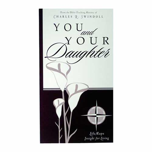 You and Your Daughter –<em>by Insight for Living Ministries</em>