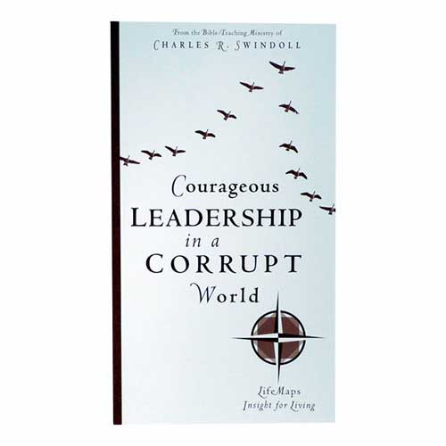 Courageous Leadership in a Corrupt World –<em>by Insight for Living Ministries</em>