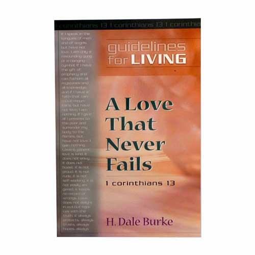 A Love That Never Fails –<em>by H. Dale Burke</em>
