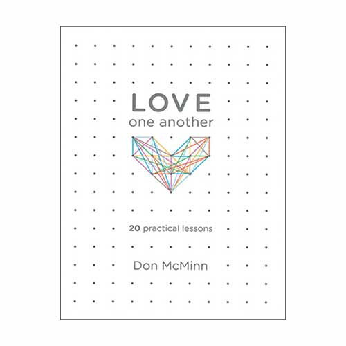 Love One Another: 20 Practical Lessons –<em>by Don McMinn</em>