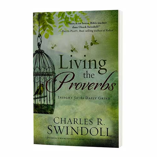 Living the Proverbs: Insight for the Daily Grind -<em>by Charles R. Swindoll</em>