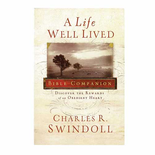 A Life Well Lived: Discover the Rewards of an Obedient Heart Bible Companion