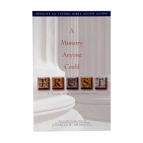 A Ministry Anyone Could Trust: A Study of 2 Corinthians 1-7