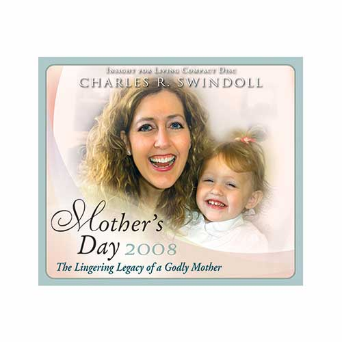 Mother's Day 2008: The Lingering Legacy of a Godly Mother