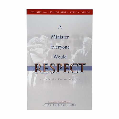 A Minister Everyone Would Respect: A Study of 2 Corinthians 8-13