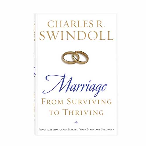 Marriage: From Surviving to Thriving -<em>by Charles R. Swindoll</em>