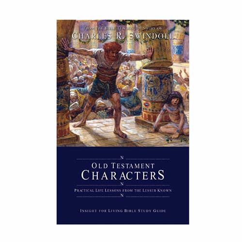 Old Testament Characters: Practical Life Lessons from the Lesser Known