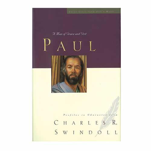 Paul: A Man of Grace and Grit -<em>by Charles R. Swindoll</em>