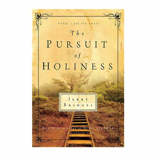 The Pursuit of Holiness –<em>by Jerry Bridges</em>