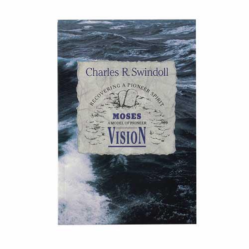 Moses: A Model of Pioneer Vision -<em>by Charles R. Swindoll</em>