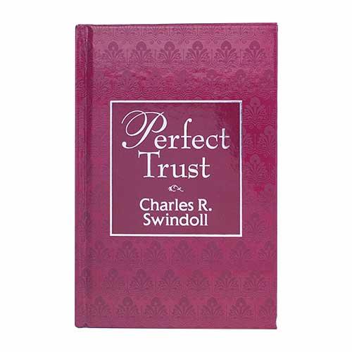 Perfect Trust -<em>by Charles R. Swindoll</em>