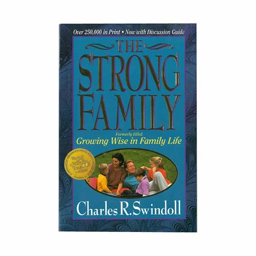 The Strong Family -<em>by Charles R. Swindoll</em>