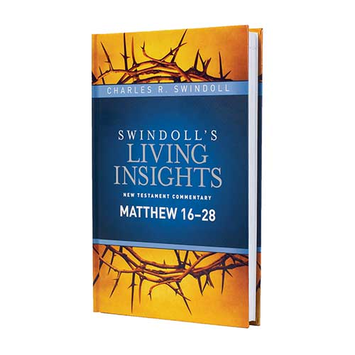 Swindoll's Living Insights: Matthew 16–28