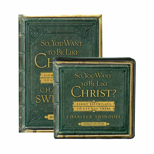 So, You Want to Be Like Christ? Eight Essentials to Get You There