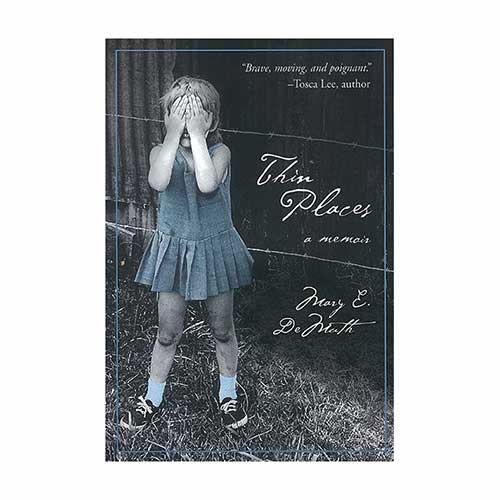 Thin Places: a memoir –<em>by Mary E. DeMuth</em>