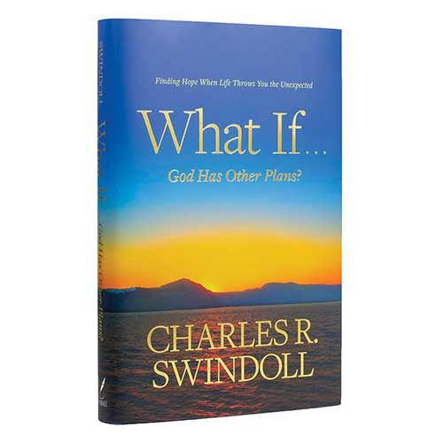 What If . . . God Has Other Plans? -<em>by Charles R. Swindoll</em>