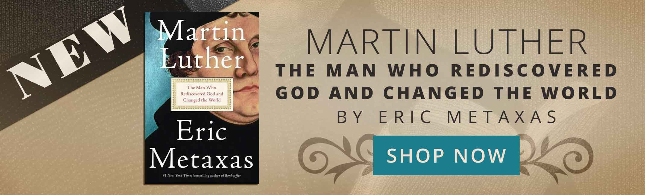 SHOP NOW: Martin Luther: The Man Who Rediscovered God and Changed the World by Eric Metaxas