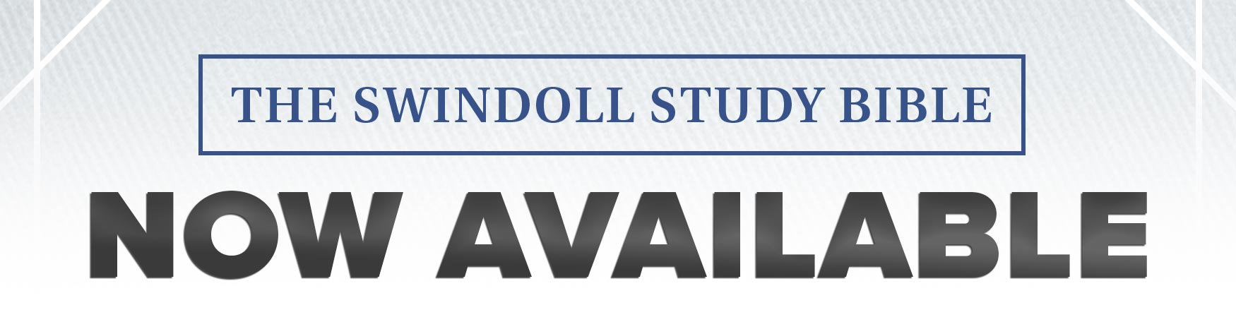 The Swindoll Study Bible -- Now Available