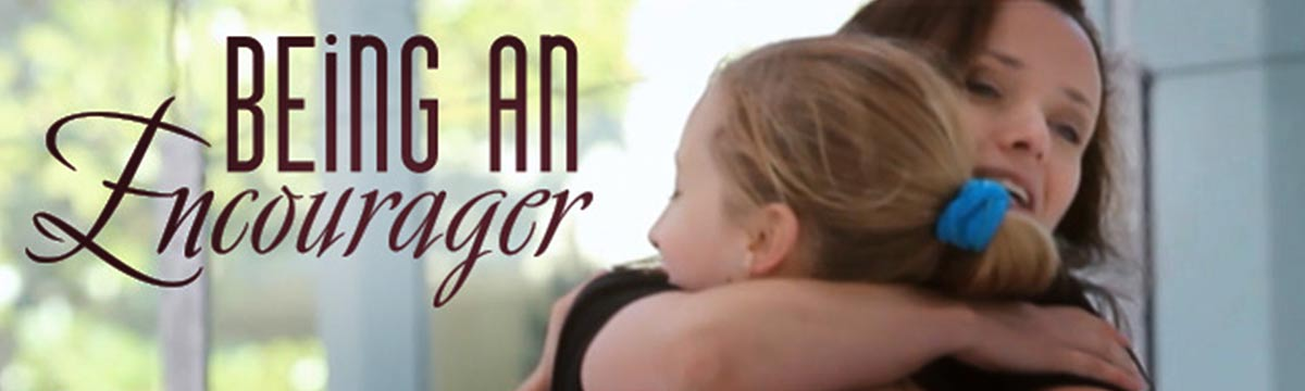 Video Insight: Being an Encourager